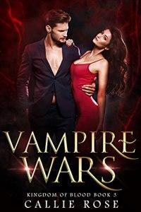 Vampire Wars by Callie Rose