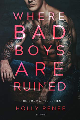 Where Bad Boys are Ruined by Holly Renee