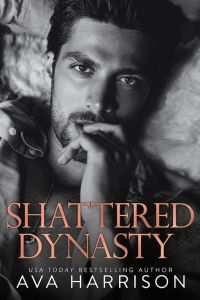 Shattered Dynasty by Ava Harrison