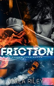 Friction by Cala Riley