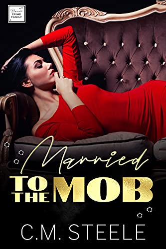 Married to the Mob by C.M. Steele