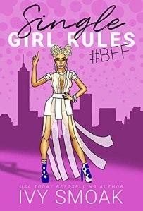 Single Girl Rules #BFF by Ivy Smoak