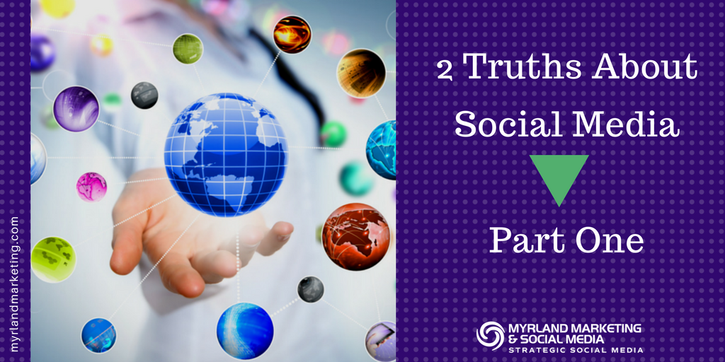 2 Truths About Social Media Part 1