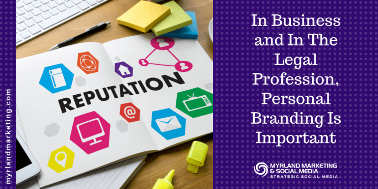 In Business and In The Legal Profession, Personal Branding Is Important