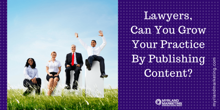 Lawyers, Can You Grow Your Practice By Publishing Content?