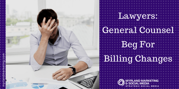 Lawyers General Counsel Beg For Billing Changes