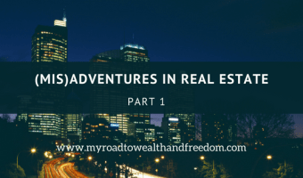 (Mis)Adventures in Real Estate Part 1