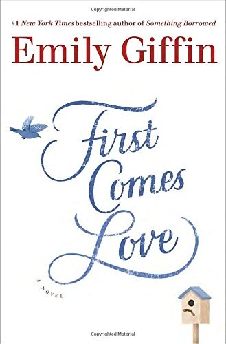 First Comes Love, Emily Giffin, beach reads