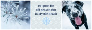 10 spots for off-season fun in Myrtle Beach