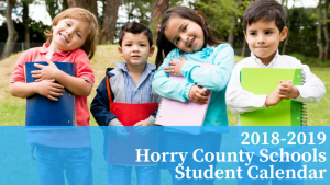 Horry County Schools Calendar, 2018-2019 Horry County Schools Student Calendar, 2018-2019 Horry County Schools Calendar