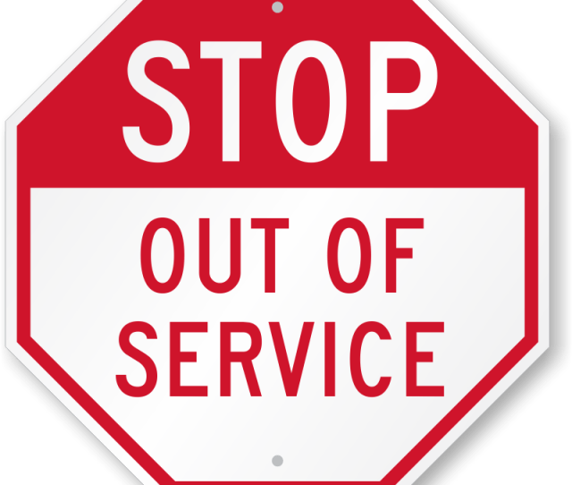 Stop Sign Out Of Service K 9952 Learn More