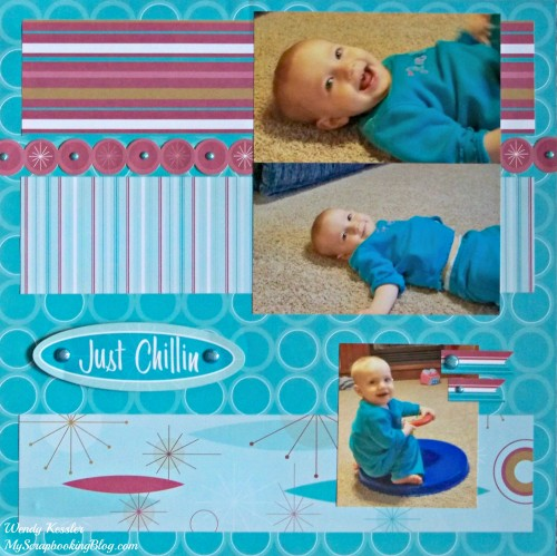 Just Chillin Layout by Wendy Kessler