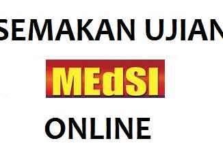 semakan ujian medsi 2017 online