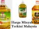 Harga Minyak Masak Terkini Malaysia