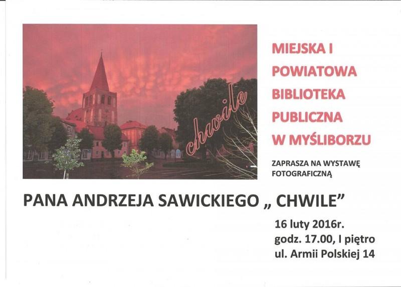 Wystawa fotograficzna Andrzeja Sawickiego pt. Chwile