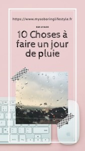 10 choses à faire un jour de pluie