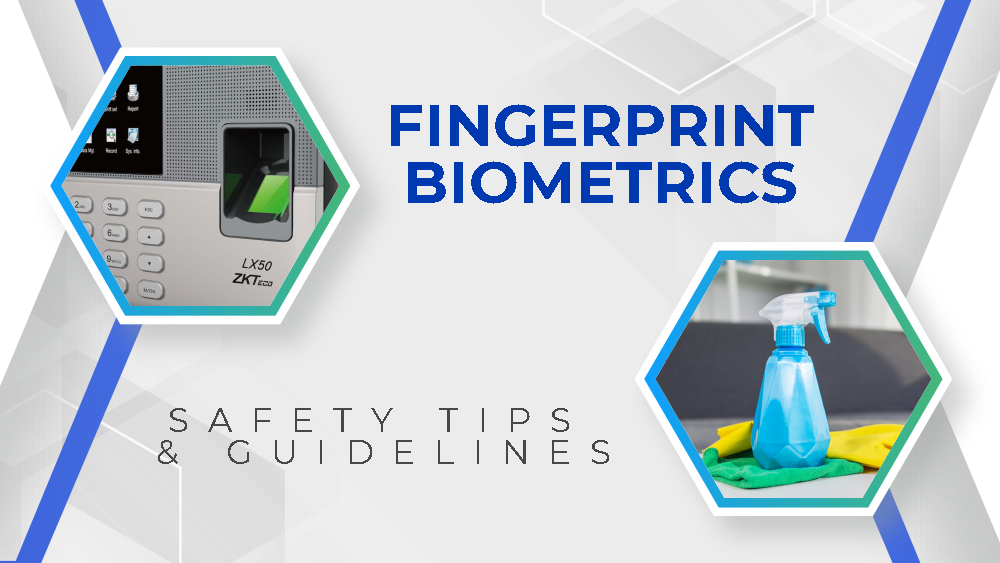 Fingerprint Biometrics: Safety & Sanitation
