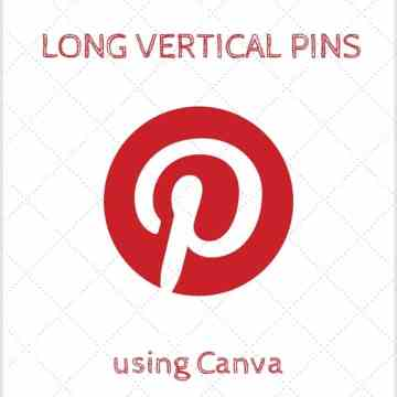 A graphic on how to create long vertical Pinterest pins in Canva