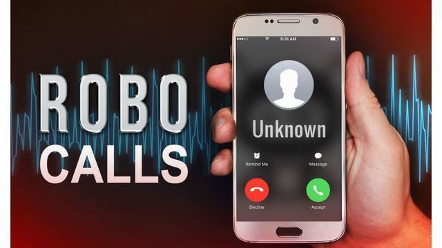 Robo Calls_1550512165638.JPG_73681925_ver1.0_640_360_1550516437248.jpg_73685801_ver1.0_640_360_1550524647665.jpg.jpg