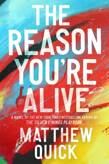The Reason You're Alive matthew quick best mystery thriller book covers 2017