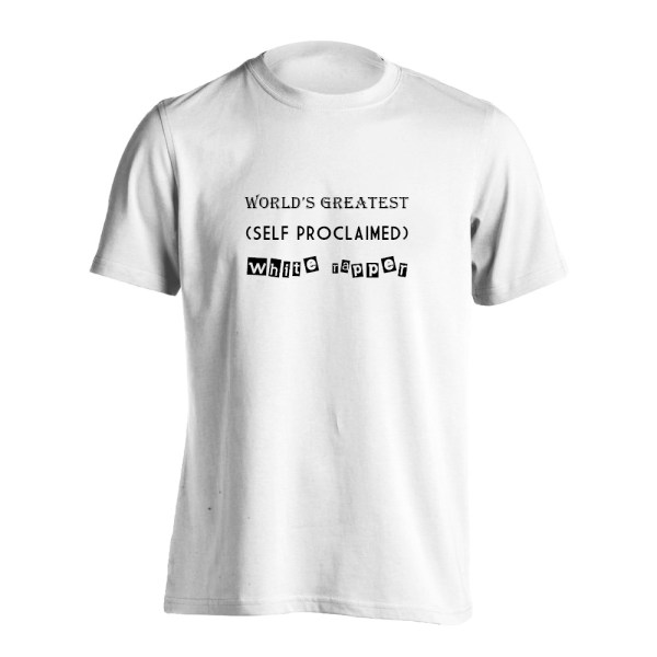 Worlds Greatest White Rapper t-shirt front white