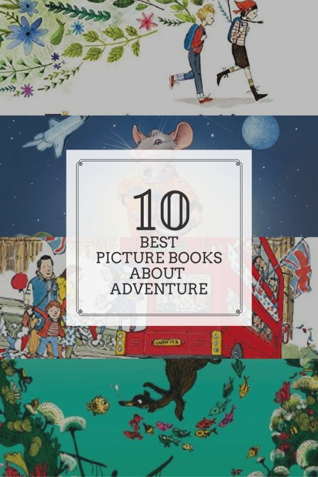 10 Best Picture Books about Adventure