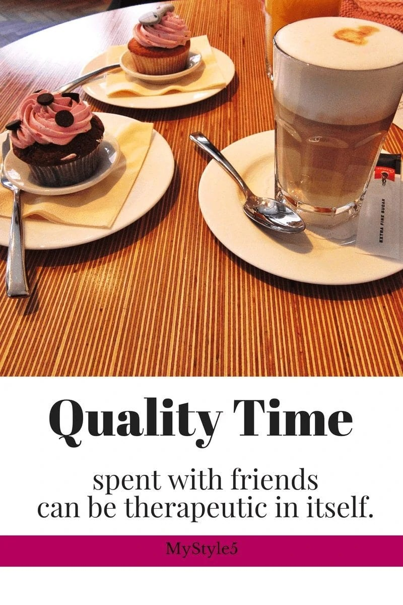 quality time with friends can be therapeutic