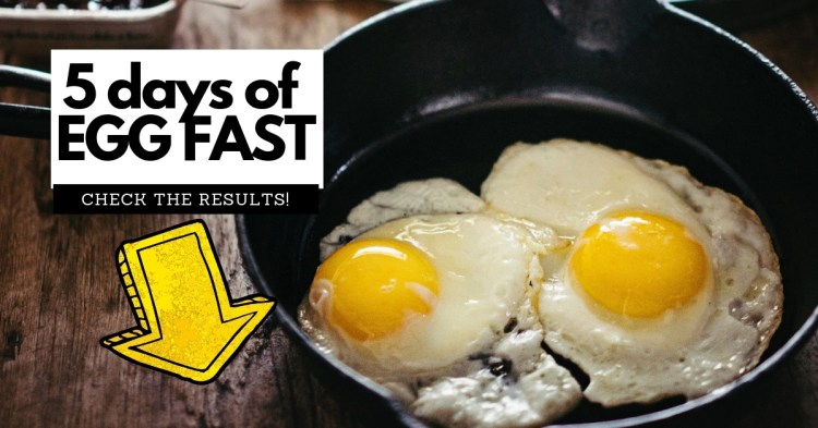 5 days of egg fast : results