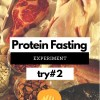 Protein Fasting - While many of you have heard of Egg Fast, I wonder if you've heard of Protein Fasting_ I've decided to give it a try and share my results. Second Attempt