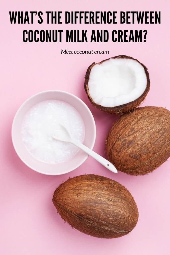 What's the difference between coconut milk and cream. Meet coconut cream.