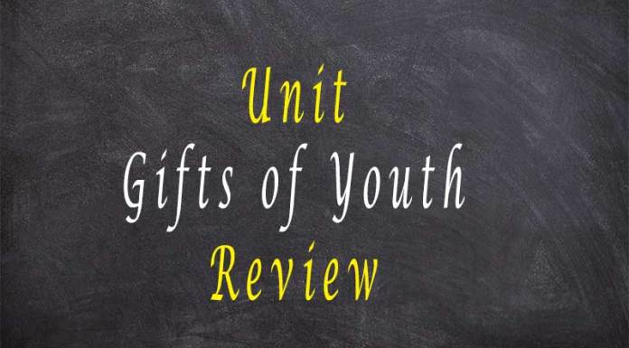 Unit Gifts of Youth Review