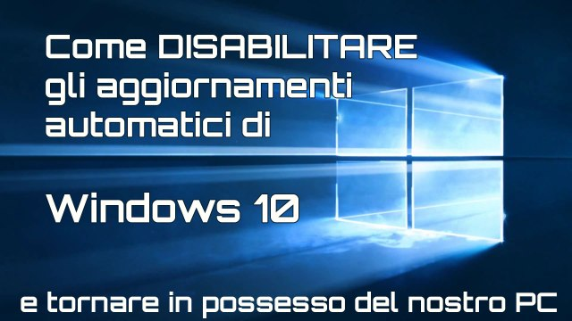 disabilitare-aggiornamenti-windows-10