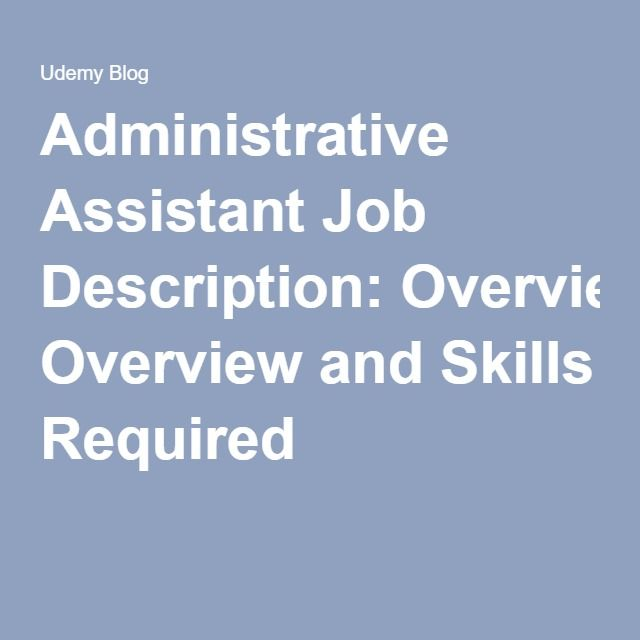 Administrative Assistant Job Description Overview and Skills Required