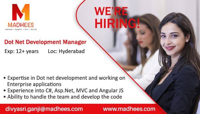 We're hiring Dot Net Development Manager with 12 yrs experience in DotNet AngularJS ASP MVC etc Profiles can reach us with resume on divyasrinji madhees