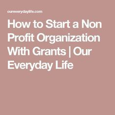 How to Start a Non Profit Organization With Grants