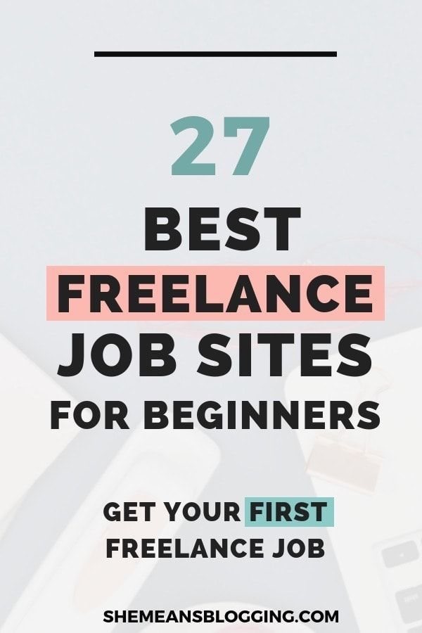 21 Best Freelance Job Sites For Beginners Who Work From Home