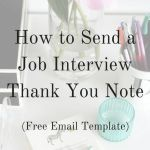 Email Template for Job Interest Of How to Send A Job Interview Thank You Note [free Email Template]