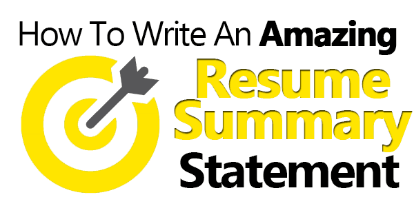 Write An Amazing Resume Summary Statement 6 Examples Included