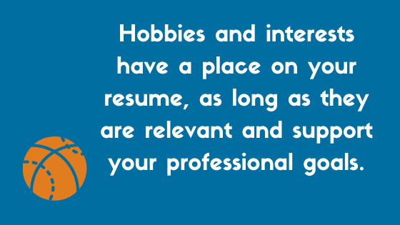 The Right Way to List Hobbies and Interests on a Resume Examples