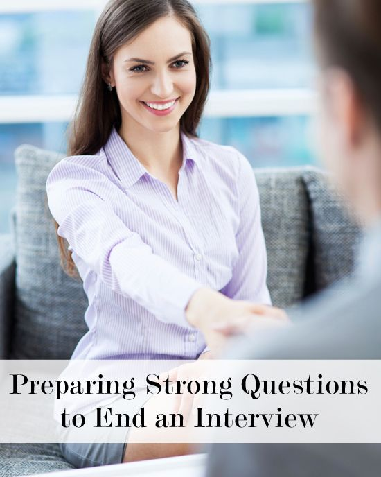 Preparing Strong Questions to End an Interview