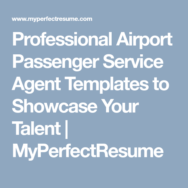 Professional Airport Passenger Service Agent Templates to Showcase Your Talent