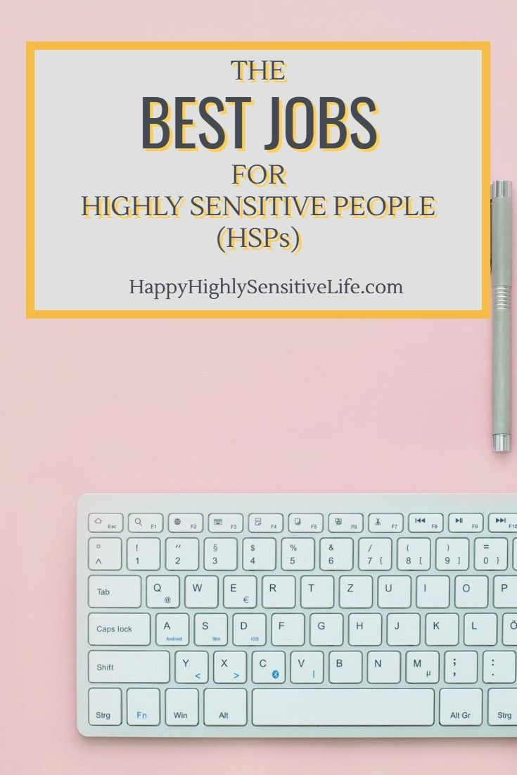 The Best Jobs For Highly Sensitive People