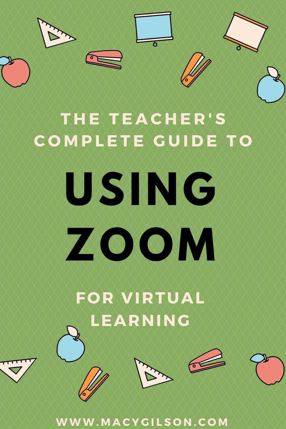 The Teacher s Guide to Using Zoom for Virtual Learning