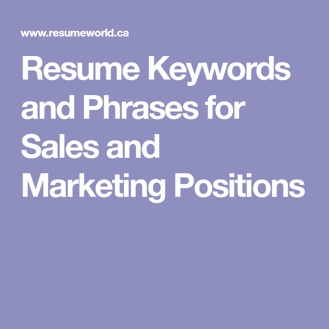 Resume Keywords and Phrases for Sales and Marketing Positions