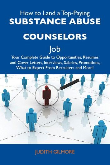 How To Land A Top Paying Substance Abuse Counselors Job Yo