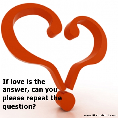 Why Love is Not the Answer