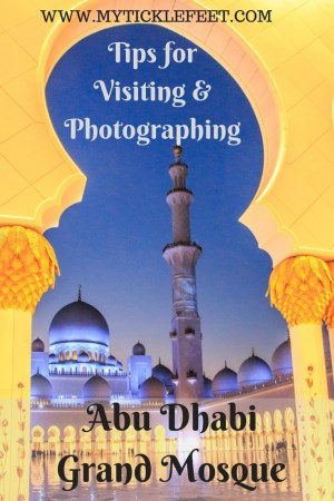 Tips on visiting and photographing Sheikh Zayed Grand Mosque Abu Dhabi