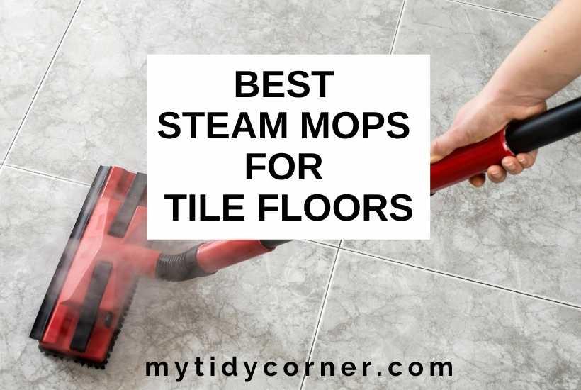 6 best steam mops for tile floors and