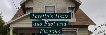 Torettos Haus aus Fast and Furious