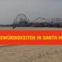 Sehenswürdigkeiten in Santa Monica